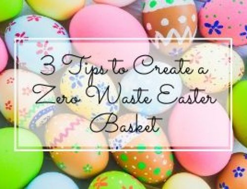 3 Tips to Create a Zero Waste Easter Basket